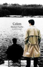 Colors //Destiel Fanfic by nolifexlyssa