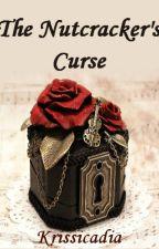 The Nutcracker's Curse by Elsiecadia