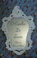 O Espelho De Laura by Rommulo_Meira