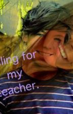 Falling for my teacher by Dominobodies