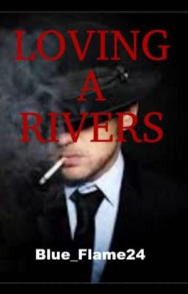 Loving A Rivers (Third book in Rivers series)
