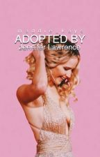 adopted by jennifer lawrence ❤️ [completed] by maddie_kays