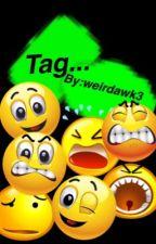 Tag... by weirdawk3