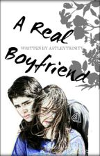 A Real Boyfriend (5/5) by Astleytrinity