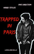 Trapped in Paris (H. Styles/One Direction) by leikelamichelle