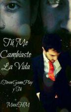Tú Me Cambiaste La Vida (iTownGamePlay Y Tú)  by MaxzHM