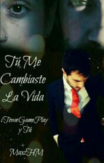 Tú Me Cambiaste La Vida (iTownGamePlay Y Tú)