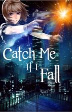 Catch Me If I Fall {Metro PD Fanfiction} by Serena-Daniels