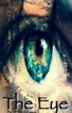 The Eye (Book 1) by BloodyRoseThorns