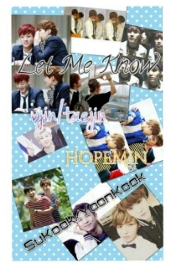 Let Me Know (VJin, HopeMin, SuKook) [TERMINADA]
