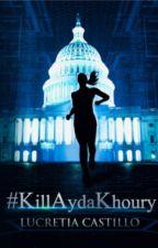 #KillAydaKhoury by LucretiaCastillo