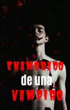 Enamorado de una Vampiro - Nash Grier y tu *Hot* (Primera Temporada) by _ElenaGarcia99_