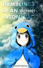 Ramblings of an Insomniac by Loki-Roki
