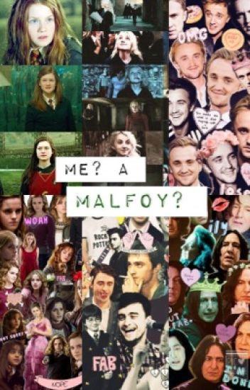Me? A Malfoy? (Wattys2016)