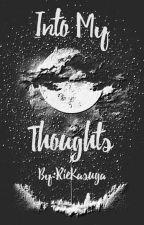 Into My Thoughts by RieKasuga