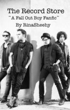 The Record Store (Fall Out Boy Fanfic) by Destroya_Kid