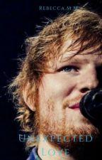 Unexpected Love - E. Sheeran by hardcorefangirl4ever