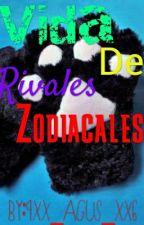 Vida De Rivales Zodiacales by 9Xx_Agus_xX6