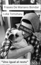 Frases de Mariano Bondar by LukaTomoharu