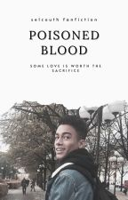 Poisoned Blood ↠ Edward Cullen by seIcouth