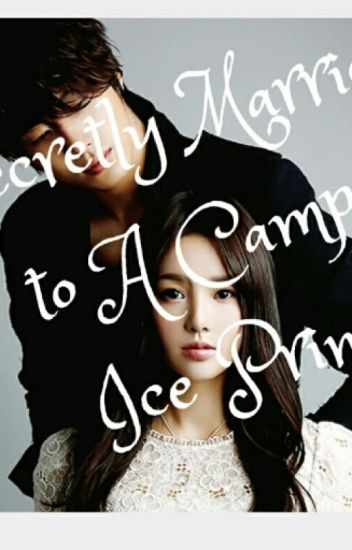 Secretly Married to A campus Ice Prince