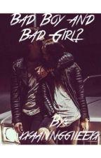 Bad boy and bad girl? by xxaannggiieexx