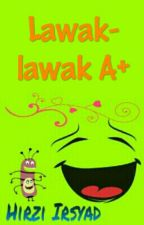 Lawak-lawak A+ by HiRzi_TM