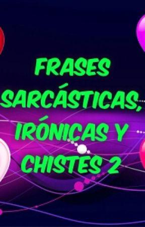 Frases Sarcásticas Irónicas Y Chistes 2 39 Ycuánto Sabes