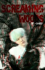Screaming Woods || Min Yoongi || by -chmbby