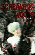 Screaming Woods || Min Yoongi || by -jimbby