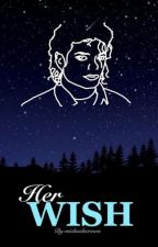 Her Wish (Michael Jackson Fanfiction) by michaelscrown