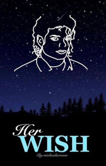 Her Wish (Michael Jackson Fanfiction)