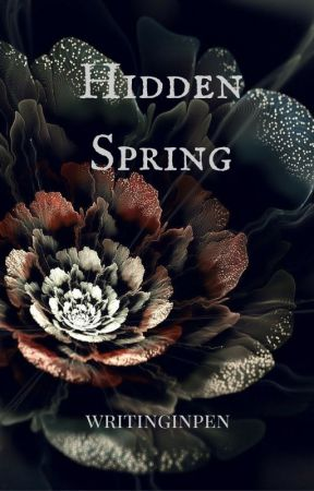 Hidden Spring (The Modern Myth of Persephone) by writinginpen