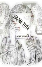 Hazme Tuya © by monse_ccruz01