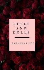 Roses and dolls {daddy Clifford} by Carrxmantick