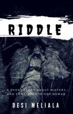 Riddle And Creepypasta by DesiMeliala