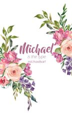 michael is the type of... by -michaelisart