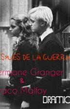 DESPUES DE LA GUERRA (Hermione Granger & Draco Malfoy) by NohemiEspinozaDW