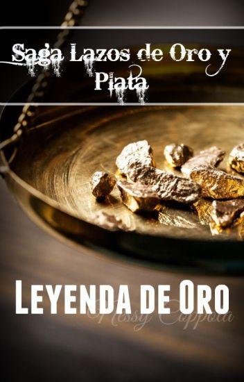 Lazos de Oro y Plata: Leyenda De Oro I