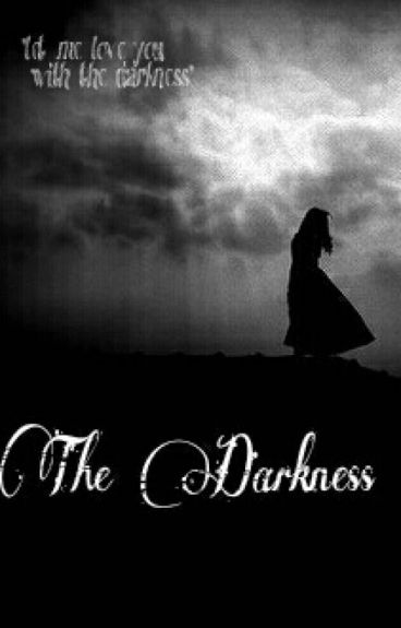 THE DARKNESS [18+] (HIATUS)