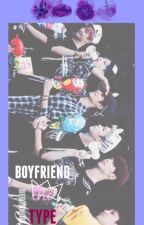 boyfriend the type; ❀. by bfbxngl
