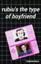 Rubius the type of boyfriend by ItsBetterNow