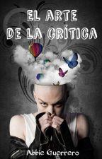 El arte de la crítica by AbbieGuerrero