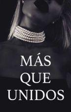 MÁS QUE UNIDOS by Andi70