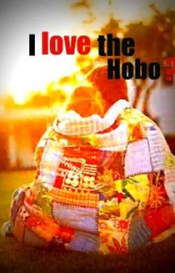 I love the Hobo?