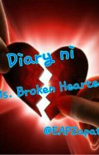 Diary ni Ms. Broken Hearted by MissEcang