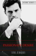 Passionate Desire by sxHao_Azakuraxs