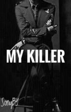 My killer [РЕДАГУВАННЯ] by SonyBY