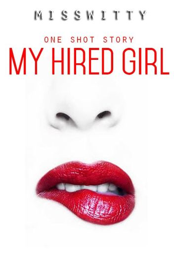 My Hired Girl (one shot)