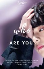 WHO ARE YOU? || complete by byeolsoo